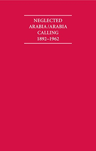 Neglected Arabia/Arabia Calling 1892-1962 8 Volume Hardback Set (Hardback): Mission Arabian