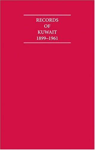 9781852072001: Records of Kuwait 1899-1961 8 Volume Hardback Set Including Boxed Maps and Genealogical Tables (Cambridge Archive Editions)
