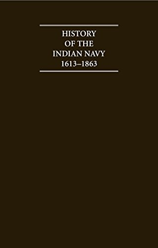 History of the Indian Navy 1613-1863 2 Volume Hardback Set (Hardback): Charles Rathbone Low