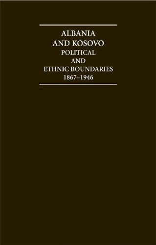 9781852079109: Albania and Kosovo Hardback Document and Boxed Map Set: Political and Ethnic Boundaries 1867-1946 (Cambridge Archive Editions)