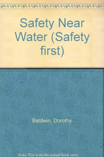 Safety Near Water (Safety first) (1852100826) by Claire Lister; Dorothy Baldwin