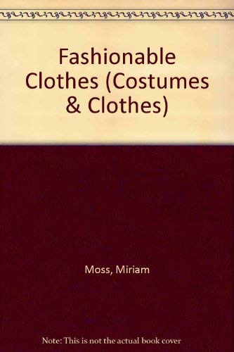 9781852101008: Fashionable Clothes (Costumes & Clothes)