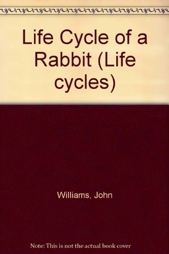 9781852103064: Life Cycle of a Rabbit (Life Cycles)