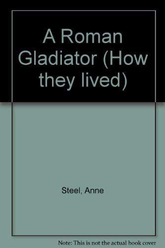 9781852103149: A Roman Gladiator (Beginning History)