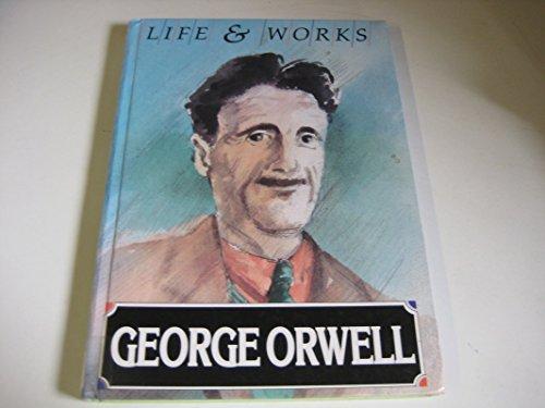 9781852104924: George Orwell (Life & Works)