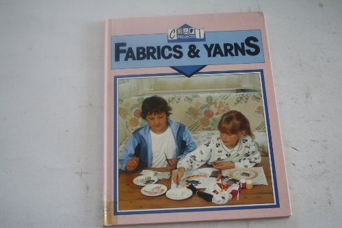9781852106744: Fabrics and Yarns (Craft Projects)