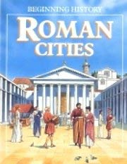 Roman Cities (Beginning History) (1852107812) by Roger Coote