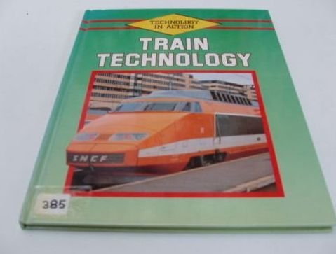 9781852108199: Train Technology [ Technology in Action ]