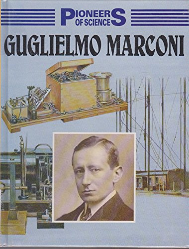 9781852109578: Guglielmo Marconi (Pioneers of Science)