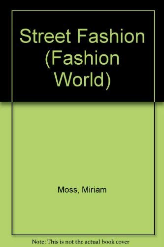 9781852109882: Street Fashion (Fashion World)
