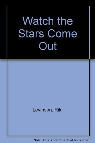 Watch the Stars Come Out (1852130016) by Riki Levinson