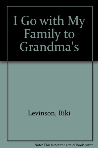 I Go with My Family to Grandma's (1852130113) by Riki Levinson
