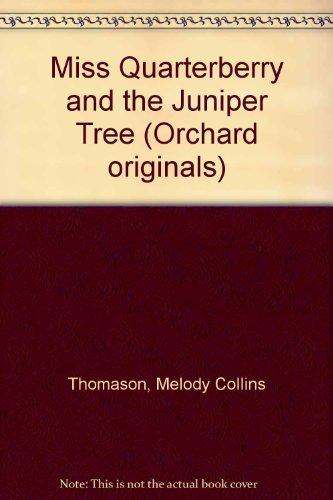 9781852131647: Miss Quarterberry and the Juniper Tree (Orchard originals)