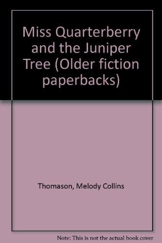 9781852132002: Miss Quarterberry and the Juniper Tree (Older fiction paperbacks)