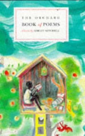 The Orchard Book of Poems (Poetry & folk tales): Adrian Mitchell