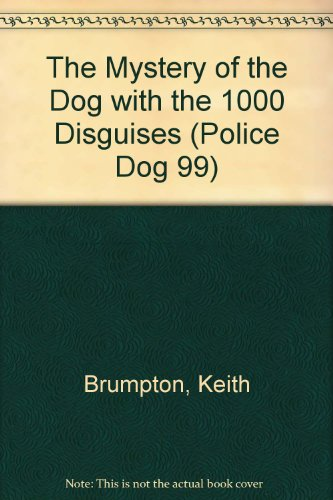 9781852134488: The Mystery of the Dog with the 1000 Disguises (Police Dog 99)