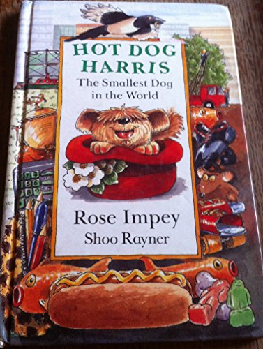 Hot Dog Harris: The Smallest Dog in: Impey, Rose