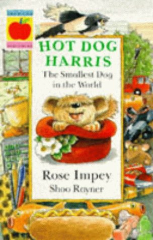 Hot Dog Harris: The Smallest Dog in: Rose Impey
