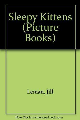 Sleepy Kittens (Picture Books) (9781852135850) by Jill Leman
