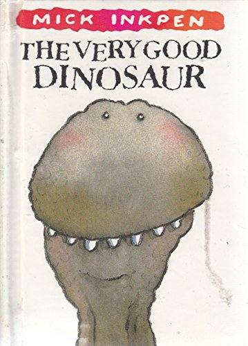 The Very Good Dinosaur (1852136103) by Inkpen, Mick