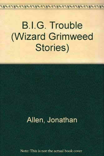9781852136253: B.I.G. Trouble (Wizard Grimweed Stories)