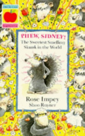9781852136802: Phew, Sidney!: The Sweetest Smelling Skunk in the World (Colour Crackers)