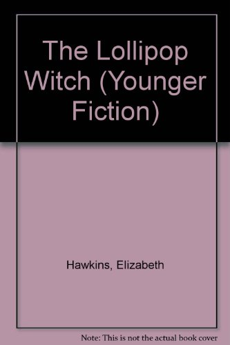 9781852137281: The Lollipop Witch (Younger Fiction)