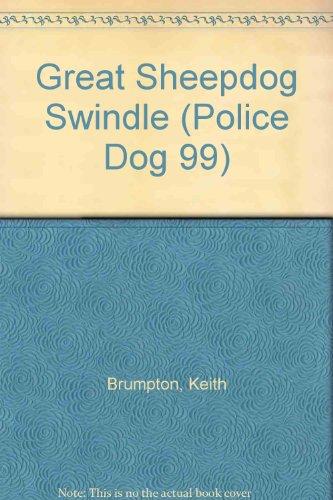 9781852137403: Great Sheepdog Swindle (Police Dog 99 S.)