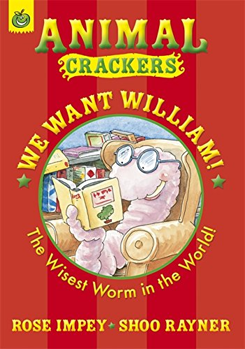 9781852137670: We Want William! The Wisest Worm in the World (Animal Crackers Series)