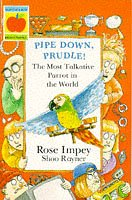Pipe Down Prudle: The Most Talkative Parrot: Impey, Rose
