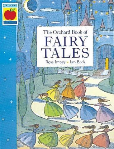 The Orchard Book of Fairytales (Collections Paperbacks): Impey, Rose
