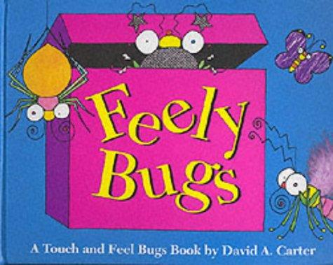Feely Bugs: David A. Carter