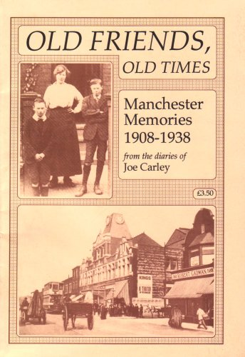 Old Friends, Old Times 1908-1938: Manchester Memories: Carley, Joe