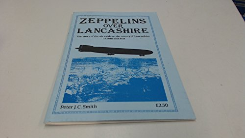 9781852160661: Zeppelins Over Lancashire: Story of the Air Raids on the County of Lancashire in 1916 and 1918