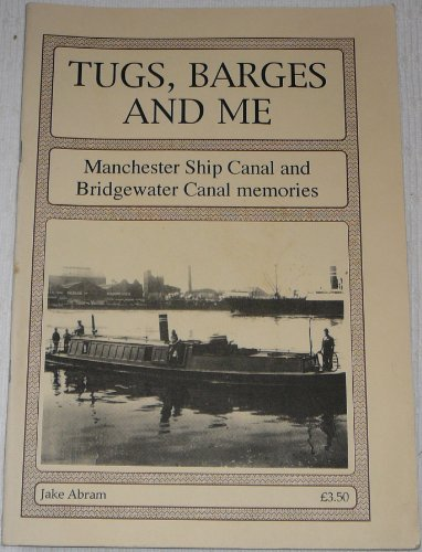 9781852161040: Tugs, Barges and Me: Manchester Ship Canal and Bridgewater Canal Memories
