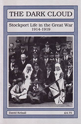 9781852161330: The Dark Cloud: Stockport Life in the Great War 1914-1919