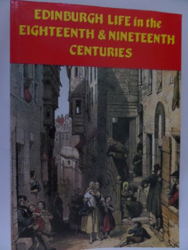 9781852170035: Edinburgh Life in the Eighteenth and Nineteenth Centuries