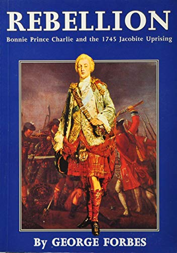 9781852170080: Rebellion!: Bonnie Prince Charlie and 1745 Jacobite Uprising