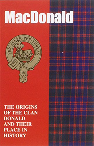 9781852170547: MacDonald: The Origins of the Clan MacDonald and Their Place in History (Scottish Clan Mini-book)