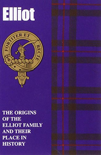 9781852170622: Elliot: The Origins of the Elliot Family and Their Place in History (Scottish Clan Mini-book)
