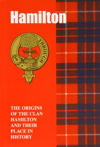 9781852170677: The Hamiltons: The Origins of the Clan Hamilton and Their Place in History (Scottish Clan Mini-book)