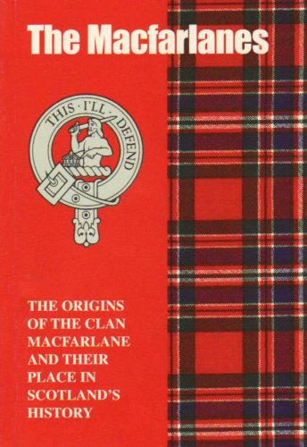MacFarlane: The Origins of the Clan MacFarlane: Hewitson, Jim