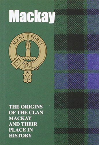 9781852170738: The MacKays: The Origins of the Clan Mackay and Their Place in History (Scottish Clan Mini-book)