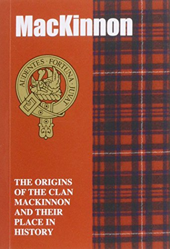 9781852170745: The MacKinnon: The Origins of the Clan MacKinnon and Their Place in History (Scottish Clan Mini-Book)