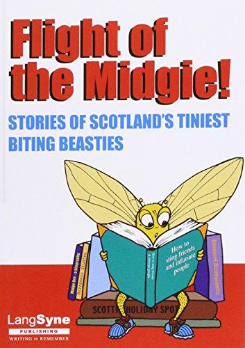 Flight of the Midgie!: Stories of Scotland's Tiniest Biting Beasties