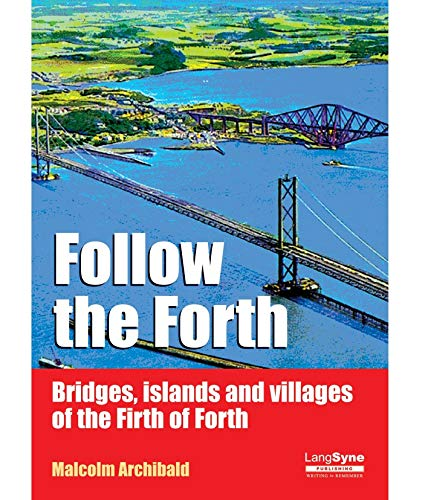 Bridges, Islands and Villages of the Firth of Forth - Archibald, Malcolm