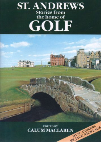 St. Andrews Stories From the Home of Golf