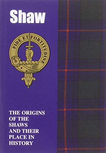 9781852172008: Shaw: The Origins of the Shaws and Their Place in History (Scottish Clan Mini-Book)