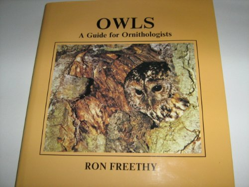 Owls a Guide for Ornithologists: Freethy Ron