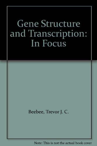 Gene Structure and Transcription: Burke, Julian; Beebee, Trevor